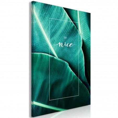 Tablou Be Nice (1 Part) Vertical 40 cm x 60 cm-01