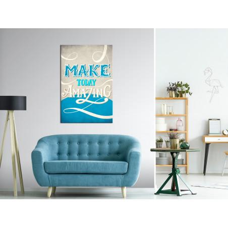 Tablou Make Today Amazing (1 Part) Vertical 40 cm x 60 cm-01