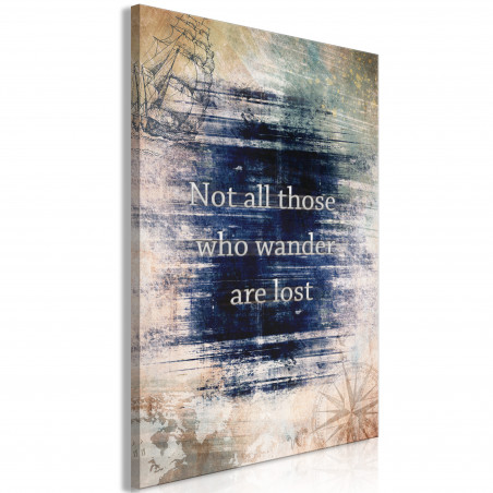 Tablou Not All Those Who Wander Are Lost (1 Part) Vertical 40 cm x 60 cm-01
