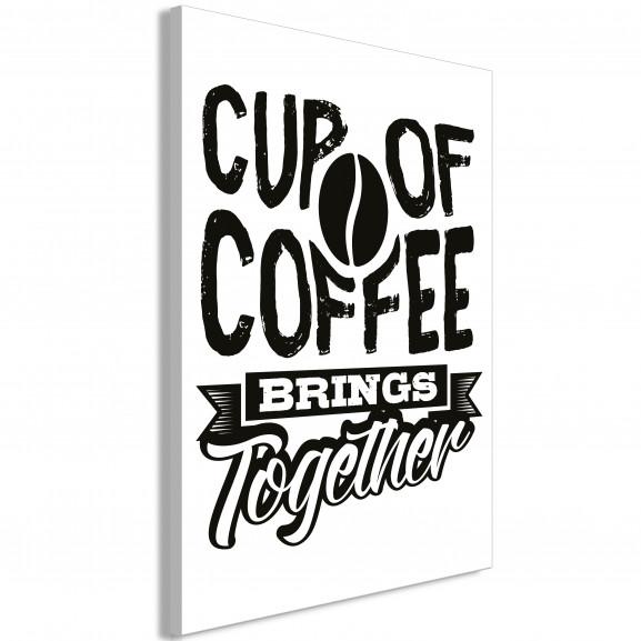Tablou Cup Of Coffee Brings Together...