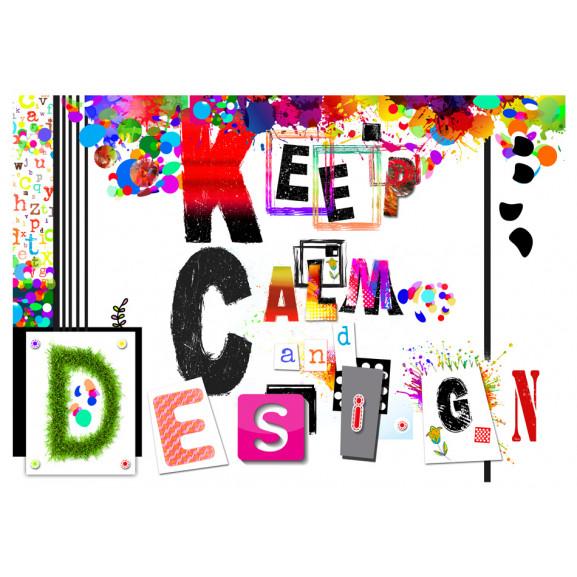 Fototapet Keep Calm And Design 100 cm x 70 cm naturlich.ro